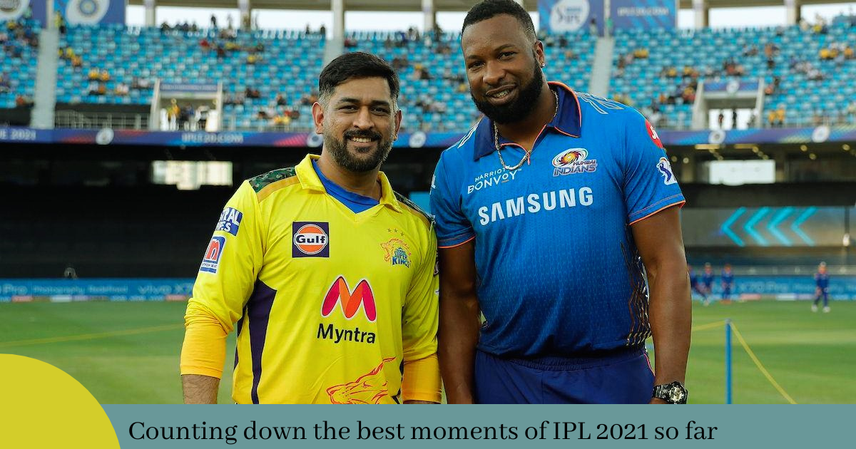 Counting down the best moments of IPL 2021 so far