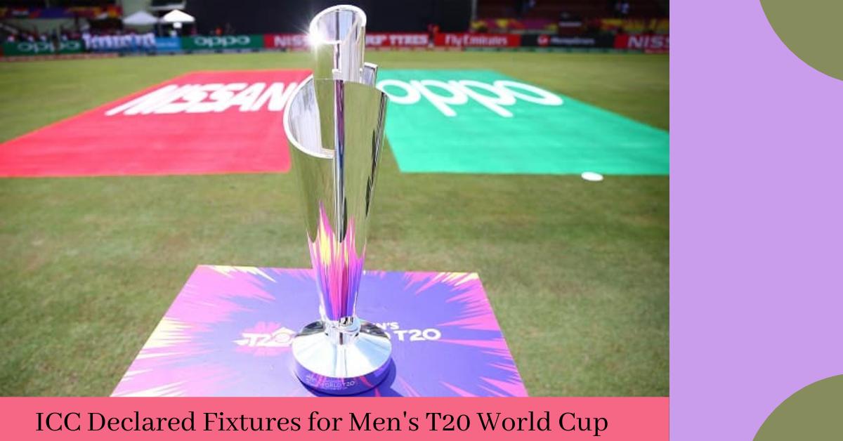 ICC Declared Fixtures for Men's T20 World Cup