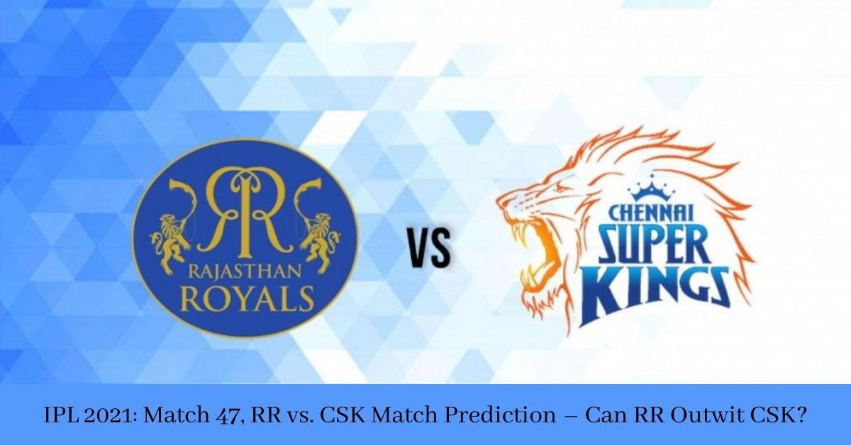 Match 47, RR vs CSK Match Prediction