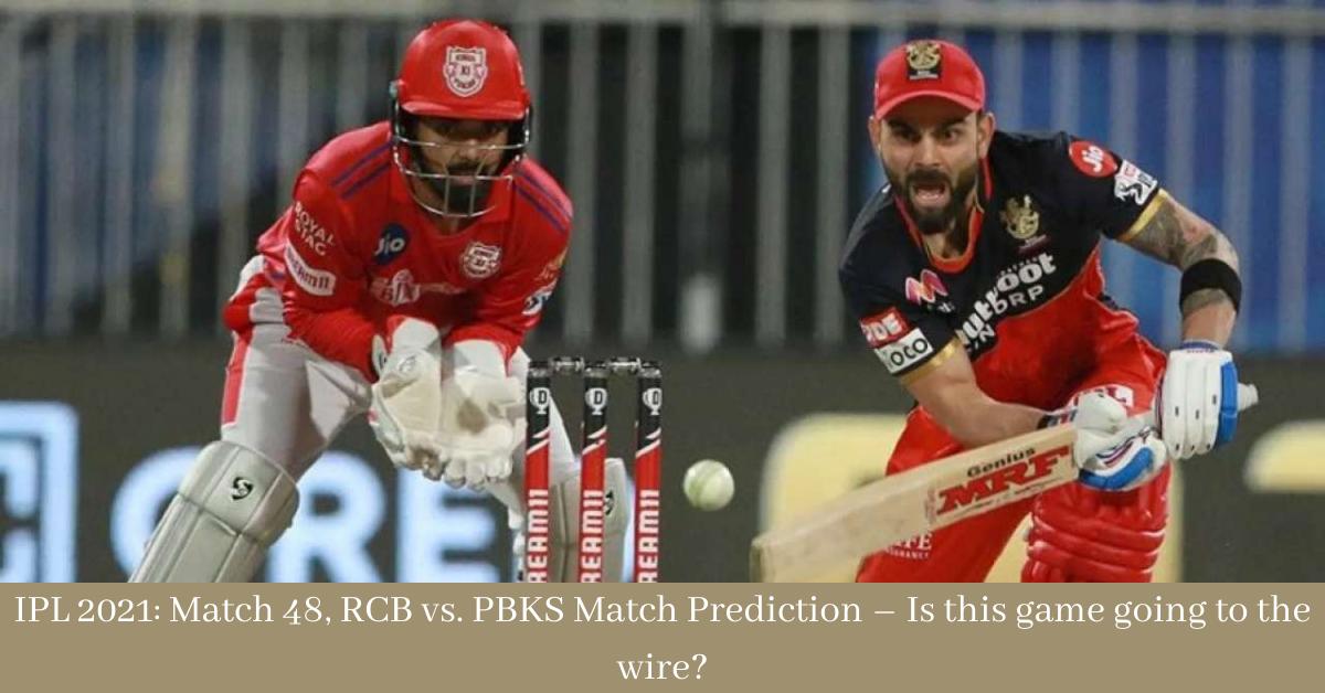 IPL 2021 Match 48, RCB vs. PBKS Match Prediction
