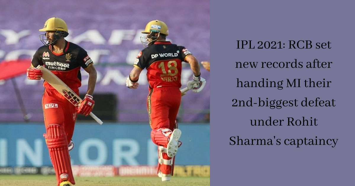 IPL 2021 RCB set new records after handing MI their 2nd-biggest defeat under Rohit Sharma's captaincy