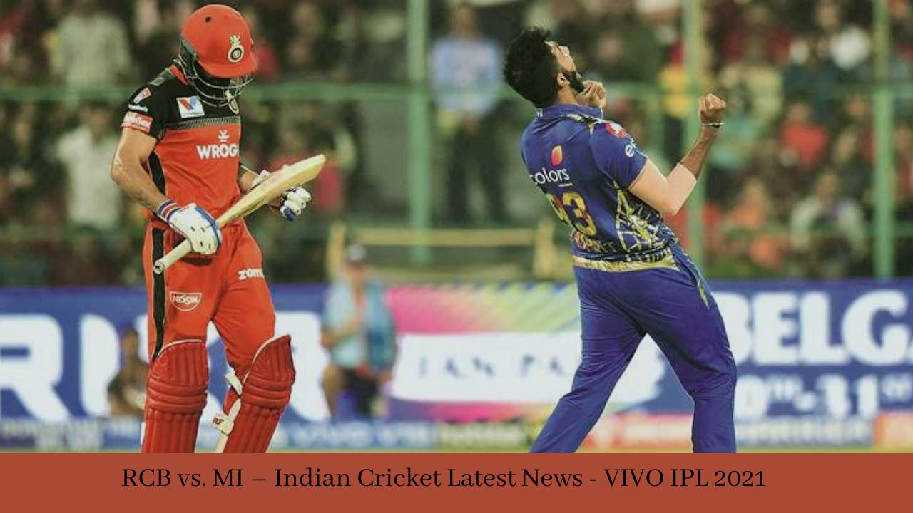 RCB vs. MI – Indian Cricket Latest News - IPL 2021