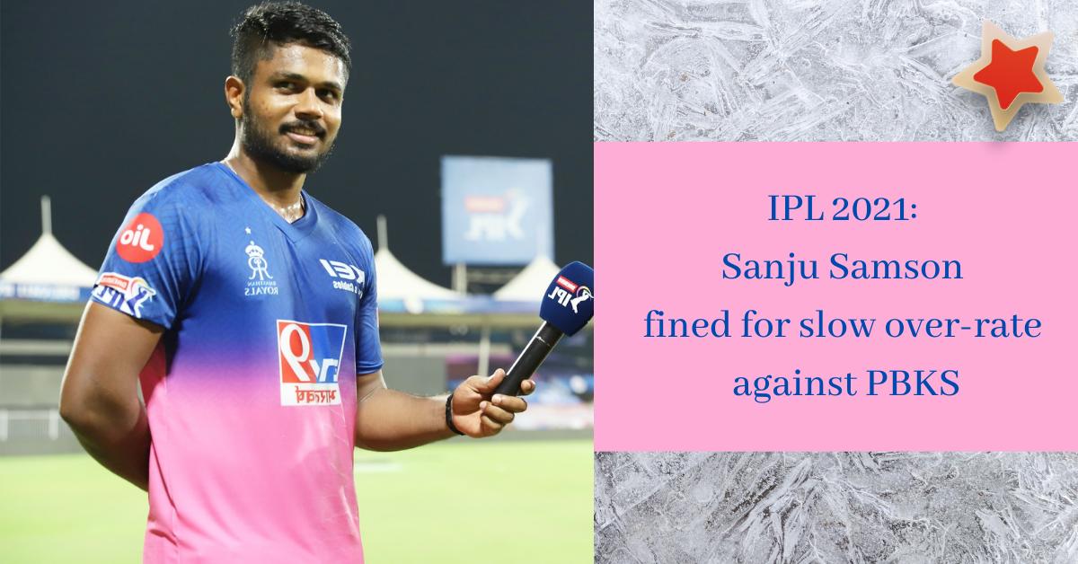 Sanju Samson fined for slow over-rate against PBKS