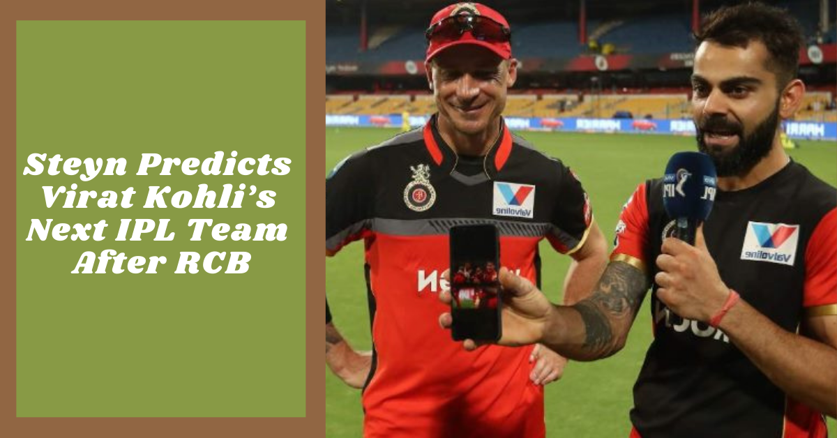 Steyn Predicts Virat Kohli's Next IPL Team After RCB