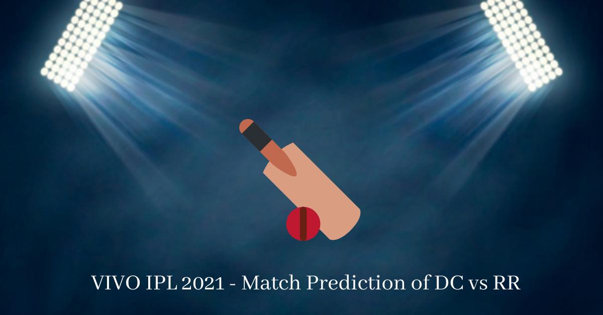 VIVO IPL 2021 - Match Prediction of DC vs RR (1)