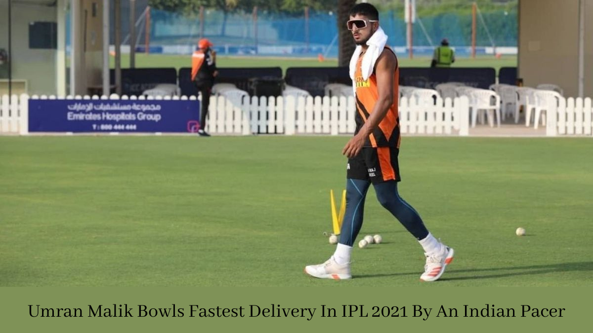 Umran Malik Bowls Fastest Delivery In IPL 2021 By An Indian Pacer